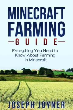 Book Cover: Minecraft farming guide : everything you need to know about farming in Minecraft