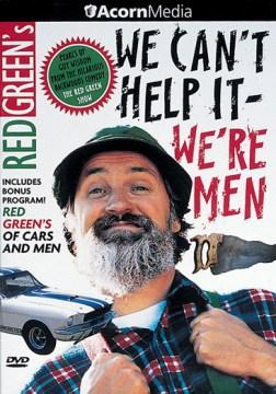 We Can't Help It-- We're Men