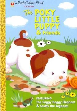 The Poky Little Puppy & Friends