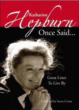 Katharine Hepburn Once Said