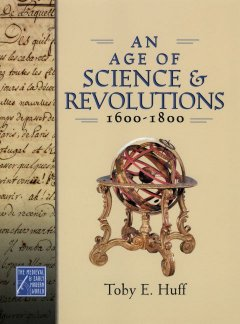 An Age of Science and Revolutions, 1600-1800