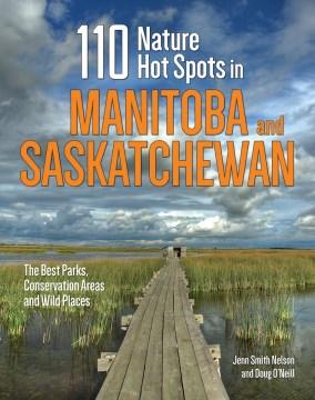 110 Nature Hot Spots in Manitoba and Saskatchewan