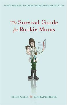 The Survival Guide for Rookie Moms