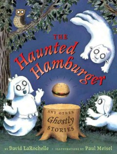 The Haunted Hamburger and Other Ghostly Stories