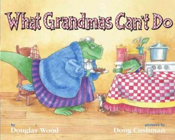 What Grandmas Can't Do