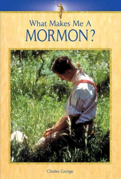 What Makes Me A Mormon?