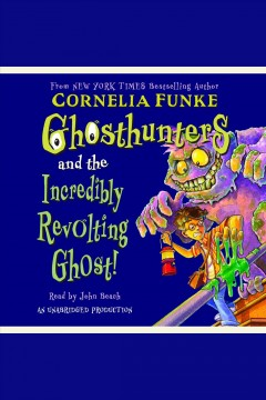 Ghosthunters and the Incredibly Revolting Ghost