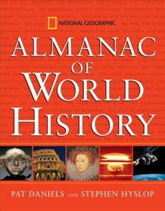 Almanac of World History / Patricia S. Daniels and Stephen G. Hyslop ; Foreword by Douglas Brinkley