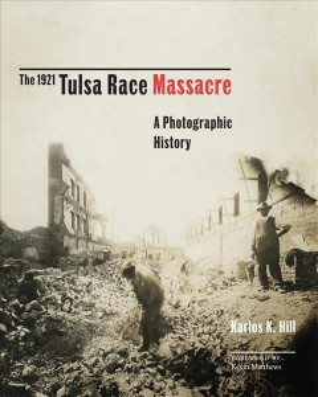 The 1921 Tulsa Race Massacre