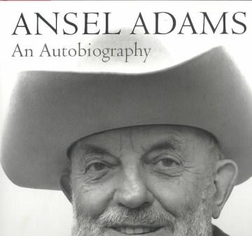 Ansel Adams, An Autobiography