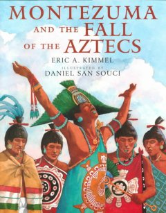 Montezuma and the Fall of the Aztecs