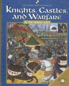 Knights, Castles, and Warfare in the Middle Ages
