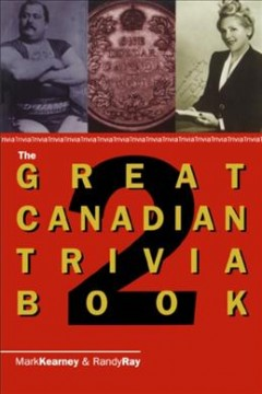 The Great Canadian Trivia Book 2