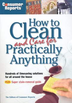 How to Clean and Care for Practically Anything