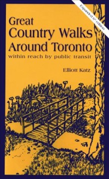 Great Country Walks Around Toronto Within Reach by Public Transit