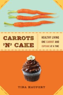 Carrots 'n' Cake