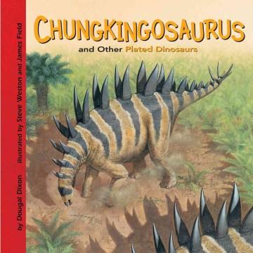 Chungkingosaurus and Other Plated Dinosaurs