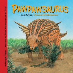 Pawpawsaurus and Other Armored Dinosaurs