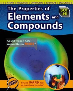 The Properties of Elements and Compounds