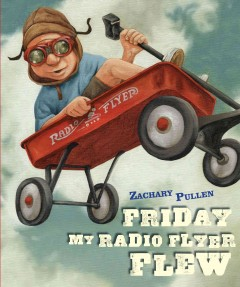 Friday My Radio Flyer Flew