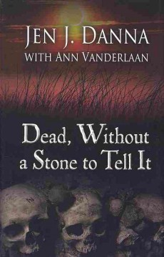 Dead, Without A Stone to Tell It