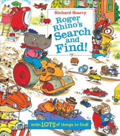 Richard Scarry Roger Rhino's Search and Find! : With LOTS of Things to Find!