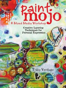 Paint Mojo, A Mixed Media Workshop