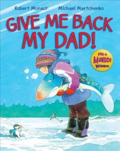 Give Me Back My Dad!
