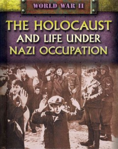 Holocaust and Life Under Nazi Occupation