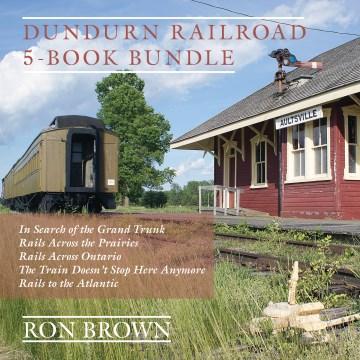 Dundurn Railroad 5-book Bundle