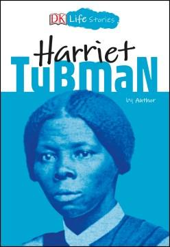 DK Life Stories: Harriet Tubman