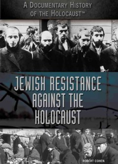 Jewish Resistance Against the Holocaust