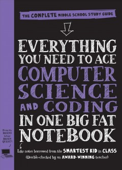 Everything You Need to Ace Coding and Computer Science in One Big Fat Notebook