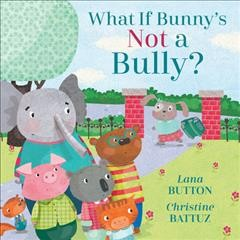 What If Bunny's Not A Bully?