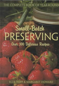 The Complete Book of Year-round Small-batch Preserving