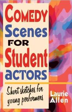 Comedy Scenes for Student Actors