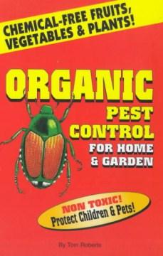Organic Pest Control for Home & Garden