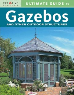 Ultimate Guide to Gazebos and Other Outdoor Structures
