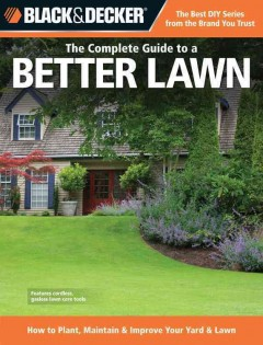 The Complete Guide to A Better Lawn