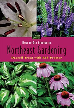 How to Get Started in Northeast Gardening