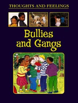 Bullies and Gangs