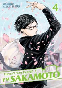 Haven't You Heard? I'm Sakamoto, Vol. 04