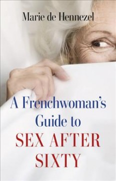 A Frenchwomen's Guide to Sex After Sixty