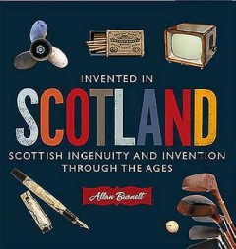 Invented in Scotland