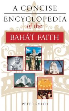 A Concise Encyclopedia of the Baháí Faith