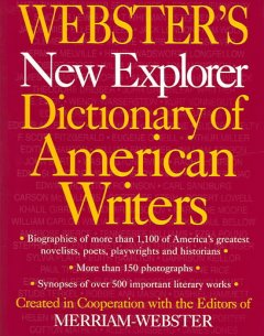 Webster's New Explorer Dictionary of American Writers