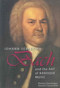 Johann Sebastian Bach and the Art of Baroque Music