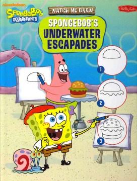 Watch Me Draw SpongeBob's Underwater Escapades