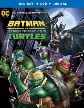 Batman Vs Teenage Mutant Ninja Turtles