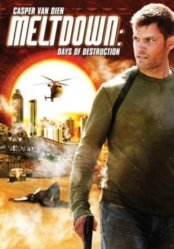 Meltdown : Days of Destruction